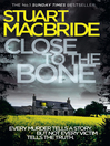 Close to the Bone (Special Edition) (Logan McRae, Book 8) (eBook)